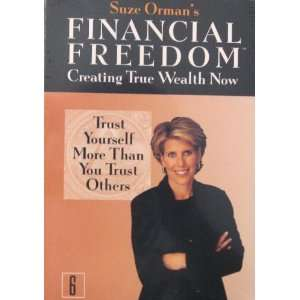 Suze Ormans Financial Freedom Creating True Wealth Now