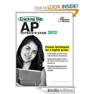 Cracking the AP Physics B Exam, 2012 Edition (College Test Preparation
