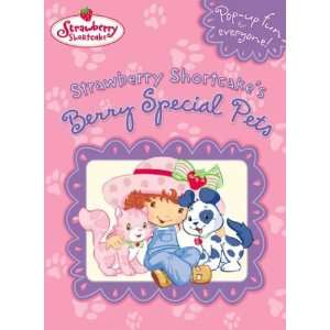 Strawberry Shortcakes Berry Special Pets (9780448435152