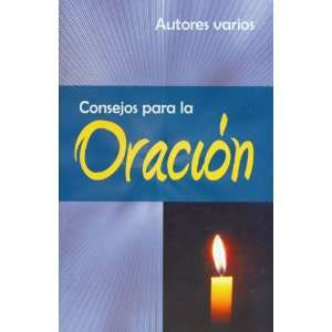 Consejos Para la Oracion = Advice for Prayer (Spanish