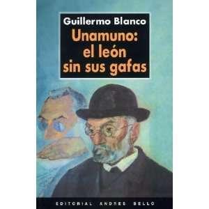 Unamuno El Leon Sin Sus Gafas (Spanish Edition