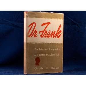 Dr. Frank;: An informal biography of Frank H. Leavell