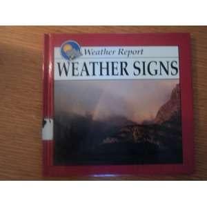 Weather Signs (Weather Report) (9780865933880) Ann Merk Books