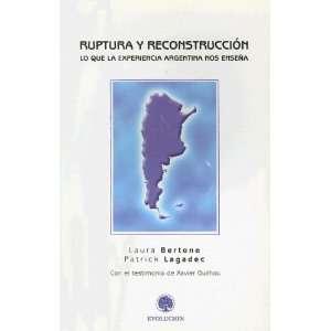 Ruptura y Reconstruccion Lo Que la Experiencia Argentina