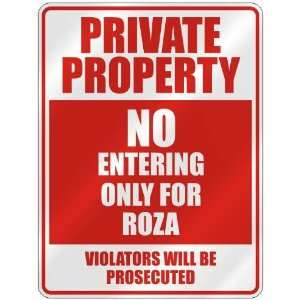 PROPERTY NO ENTERING ONLY FOR ROZA  PARKING SIGN: Home Improvement