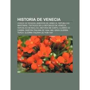 Historia de Venecia Dogos de Venecia, Guerras de Venecia, Repúblicas