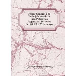 de la Liga Patriótica Argentina. Sesiones del 20, 22 y 23 de mayo