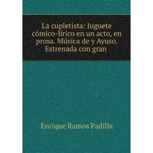 de y Ayuso. Estrenada con gran . Enrique Ramos Padilla Books