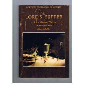 The Lords Supper [Songbook]: John Michael Talbot: Books