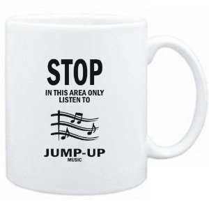 Mug White  STOP   In this area only listen to Jump Up