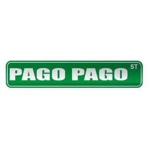 PAGO PAGO ST  STREET SIGN CITY AMERICAN SAMOA