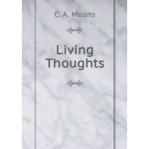 Living Thoughts C. A. Means Books