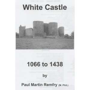 White Castle, 1066 to 1438 (9781899376421) Paul Martin Remfry Books