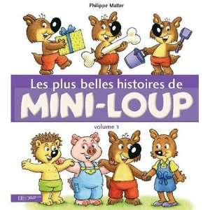 de Mini Loup (French Edition) (9782012258365) Philippe Matter Books
