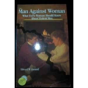 Know About Violent Men (9780830690022): Edward W. Gondolf: Books