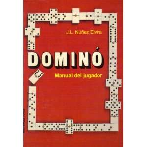 Dominó: Manual Del Jugador: J.L. Núñez Elvira: Books