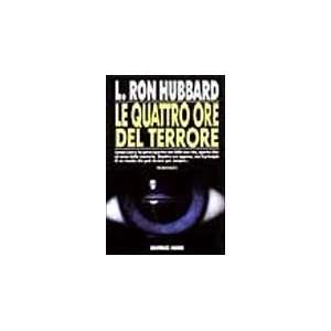 Le quattro ore del terrore (9788842908982) L. Ron Hubbard