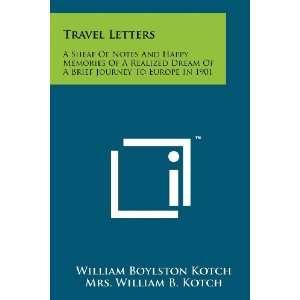 9781258170738) William Boylston Kotch, Mrs. William B. Kotch Books