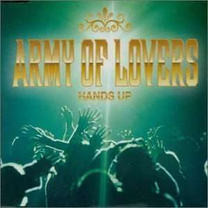 Hands Up Army of Lovers Music