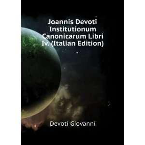 Canonicarum Libri Iv. (Italian Edition) Devoti Giovanni Books