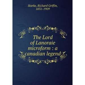 The Lord of Lanoraie microform  a canadian legend