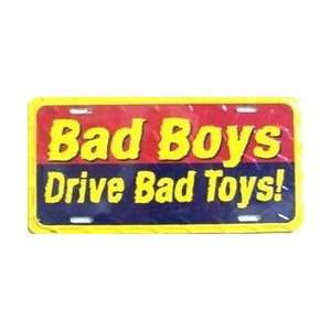 Bad Boys Drive Bad Toys License Plates Plate Tags Tag auto vehicle car