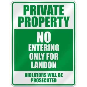 PRIVATE PROPERTY NO ENTERING ONLY FOR LANDON  PARKING