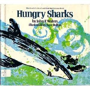 Hungry Sharks, (Lets Read And Find Out Science): John Frederick