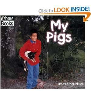 My Pigs (Welcome Books My Farm) (9780516231099) Heather