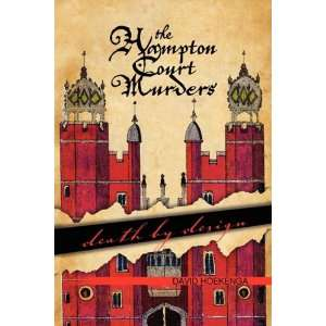 The Hampton Court Murders (9781436383271) David Hoekenga