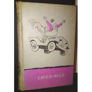 Chico Mico Las Aventuras De Un Jeep Que No Estuvo En La Guerra Books