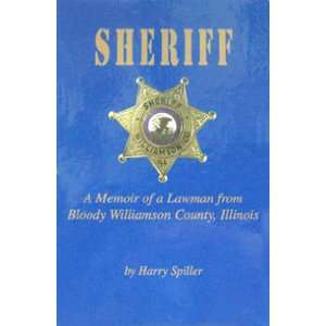lawman from Bloody Williamson County, Illinois Harry Spiller Books