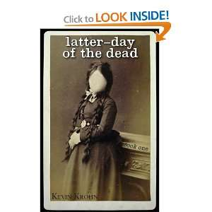 Latter Day of the Dead (Book One) (9780578100197) Kevin