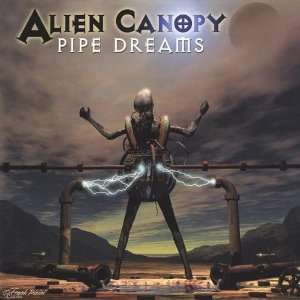 Pipe Dreams Alien Canopy Music