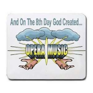 And On The 8th Day God Created OPERA MUSIC Mousepad