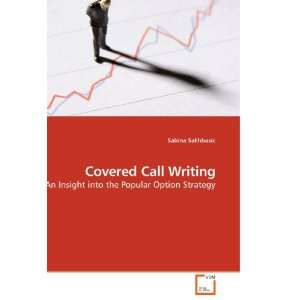 Covered Call Writing An Insight into the Popular Option