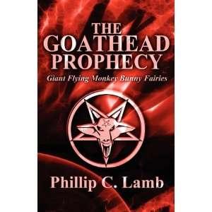 The Goathead Prophecy: Giant Flying Monkey Bunny