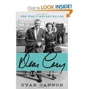 Dear Cary My Life with Cary Grant (9780061961410) Dyan