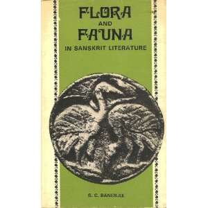 Flora and Fauna in Sanskrit Literature: S. C. Banerjee