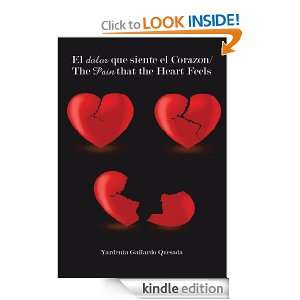 que siente el Corazon/The Pain that the Heart Feels (Spanish Edition