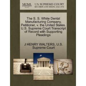 White Dental Manufacturing Company, Petitioner, v. the United