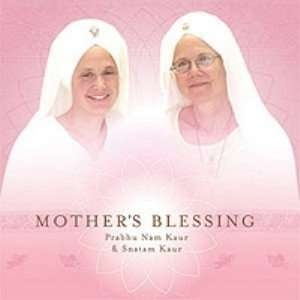 Khalsa:Mothers Blessing: Prabhu Nam Kaur, Snatam Kaur Khalsa: Music