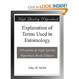 Explanation of Terms Used in Entomology: John. B. Smith