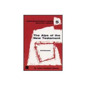 com The Alps of the New Testament Ephesians James A. Stewart Books