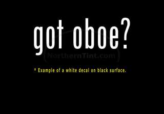 got oboe? Funny wall art truck car decal sticker