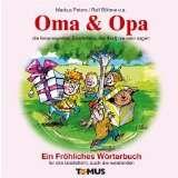 Oma und Opa: Ein Fröhliches Wörterbuch für alle Großeltern, auch