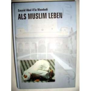 Als Muslim leben: .de: Abu l Ala al  Maududi, Kerim Edipoglu
