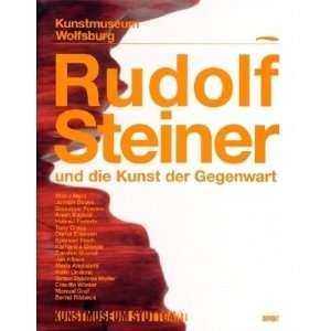 Rudolf Steiner und die Kunst der Gegenwart: .de: Markus