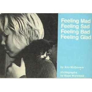 Feeling Mad Feeling Sad Feeling Bad Feeling Glad
