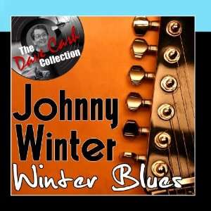 Winter Blues   [The Dave Cash Collection] Johnny Winter Music